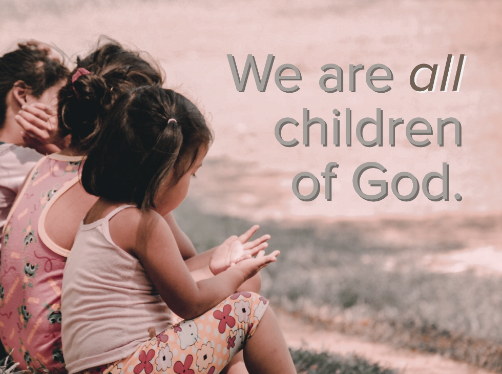 We are all children of God