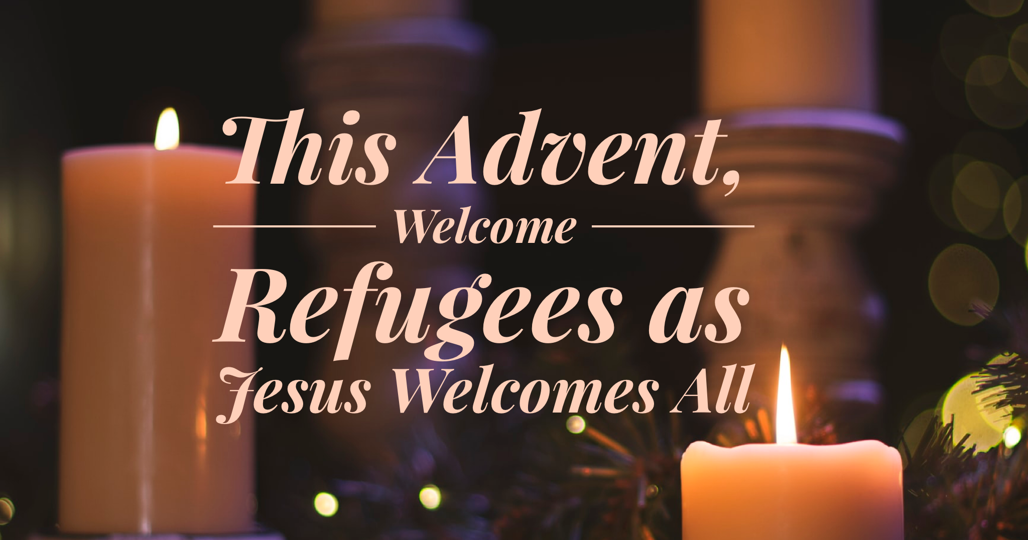 Welcome Refugees this Advent